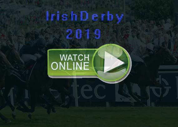 2019 Irish Derby Live