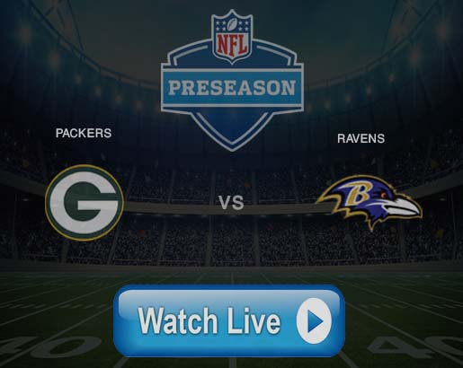 How to stream watch Packers vs Ravens Live NFL preseason game on TV