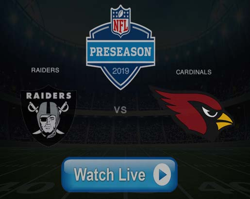 How to Watch RAIDERS vs CARDINALS Live Stream On NFL preseason game